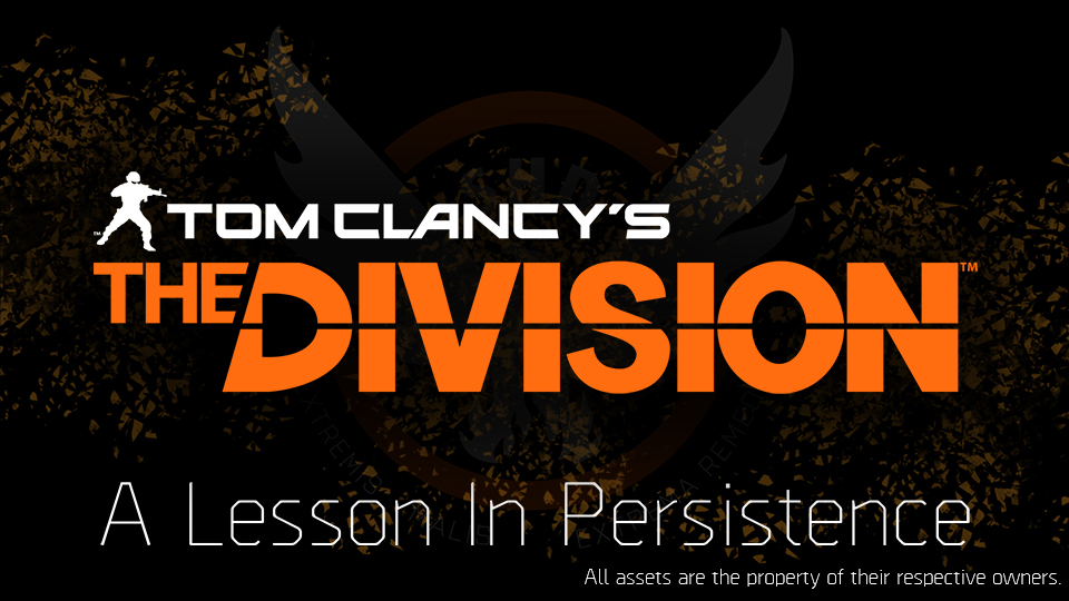 The Division: A Lesson In Persistence